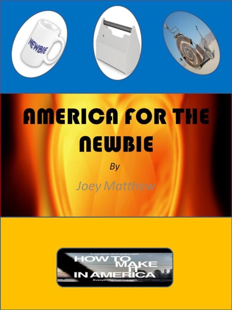 America For The Newbie By Joey Matthew On Apple Books