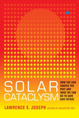 Solar Cataclysm - Lawrence E. Joseph book