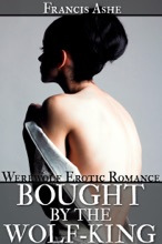 Bought by the Wolf King (The Wolf King's Sex Slave, #1)