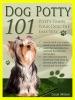 Dog Potty 101: Potty Train Your Dog The Easy Way
