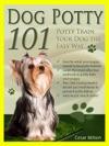 Dog Potty 101 Potty Train Your Dog The Easy Way