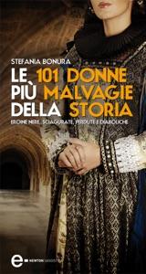 Le 101 donne più malvagie della storia Book Cover