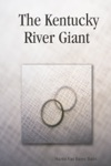 The Kentucky River Giant