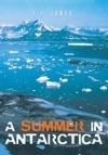 A Summer In Antarctica