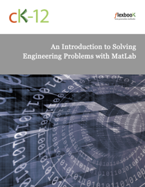 CK-12 Engineering: An Introduction to Solving Engineering Problems With Matlab book