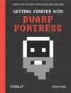 Getting Started With Dwarf Fortress