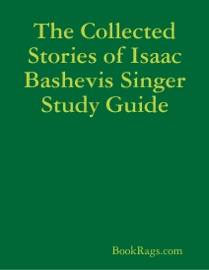 THE COLLECTED STORIES OF ISAAC BASHEVIS SINGER STUDY GUIDE