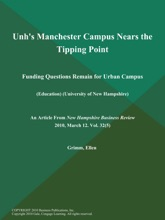 Unh's Manchester Campus Nears the Tipping Point: Funding Questions Remain for Urban Campus (Education) (University of New Hampshire)