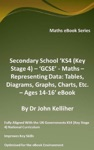 Secondary School KS4 Key Stage 4  Maths  Representing Data Tables Diagrams Graphs Charts Etc  Ages 14-16 EBook