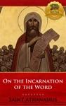 The Incarnation Of The Word De Incarnatione Verbi Dei