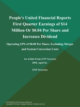 People's United Financial Reports First Quarter Earnings Of $14 Million Or $0.04 Per Share And Increases Dividend; Operating EPS Of $0.08 Per Share, Excluding Merger And System Conversion Costs