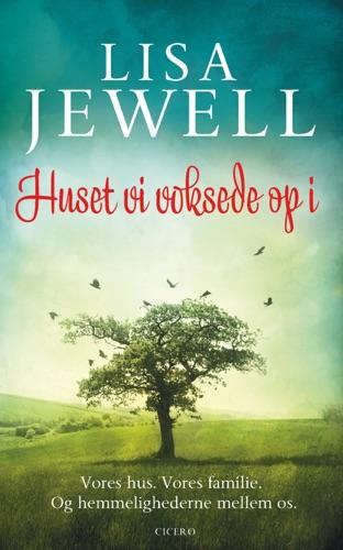 Lisa Jewell - Huset vi voksede op i