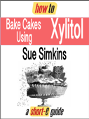 How to Bake Cakes Using Xylitol (Short-e Guide)