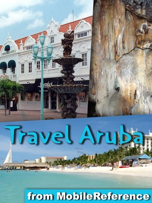 Aruba, Bonaire & Curacao Travel Guide. ABC islands. Illustrated Guide, Phrasebook and Maps (Mobi Travel)