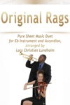 Original Rags - Pure Sheet Music Duet For Eb Instrument And Accordion Arranged By Lars Christian Lundholm