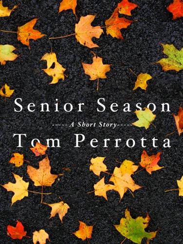 Tom Perrotta - Senior Season