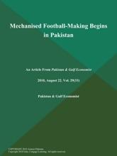 MECHANISED FOOTBALL-MAKING BEGINS IN PAKISTAN