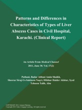 Patterns And Differences In Characteristics Of Types Of Liver Abscess Cases In Civil Hospital, Karachi (Clinical Report)