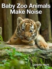 Baby Zoo Animals Make Noise