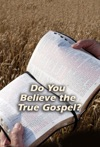 Do You Believe The True Gospel