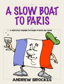 A SLOW BOAT TO PARIS