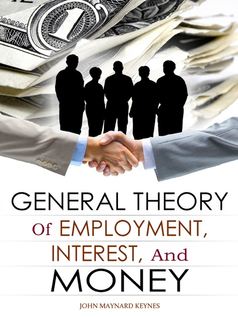 the general theory of employment essay The general theory of employment, interest and money (1936)  -essay:  geoffrey barraclough: the end of an era (ny review of books) books.