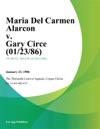 Maria Del Carmen Alarcon V Gary Circe