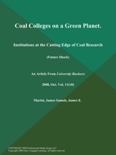 Coal Colleges On A Green Planet: Institutions At The Cutting Edge Of Coal Research (Future Shock)
