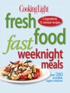 Cooking Light Fresh Food Fast Weeknight Meals