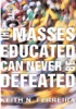 The Masses Educated Can Never Be Defeated