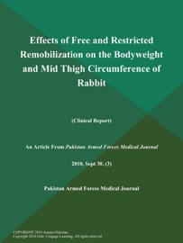Effects Of Free And Restricted Remobilization On The Bodyweight And Mid Thigh Circumference Of Rabbit Clinical Report