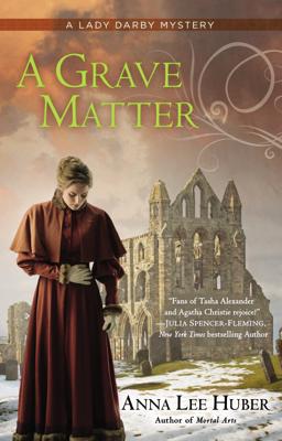 Anna Lee Huber - A Grave Matter book