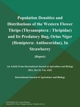 Population Densities And Distributions Of The Western Flower Thrips (Thysanoptera: Thripidae) And Its Predatory Bug, Orius Niger (Hemiptera: Anthocoridae), In Strawberry (Report)