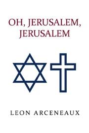 OH, JERUSALEM, JERUSALEM