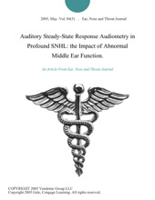 Auditory Steady-State Response Audiometry In Profound SNHL: The Impact Of Abnormal Middle Ear Function.