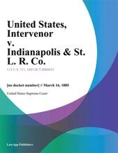 United States, Intervenor V. Indianapolis & St. L. R. Co.