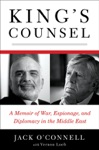 Kings Counsel A Memoir Of War Espionage And Diplomacy In The Middle East