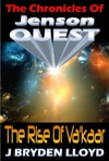 The Chronicles Of Jenson Quest - The Rise Of Vakaar