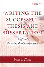 Writing The Successful Thesis & Dissertation: Entering The Conversation