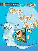 Stop, Wind, Stop!