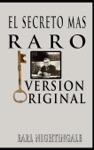El Secreto Mas Raro  The Strangest Secret Spanish Edition