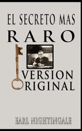 EL SECRETO MAS RARO / THE STRANGEST SECRET (SPANISH EDITION)