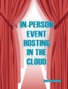 In-Person Event Hosting In The Cloud