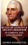 Rules Of Civility  Decent Behavior In Company And Conversation