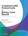 Commonwealth Pennsylvania V Barney Liam Russell