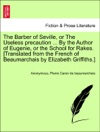The Barber Of Seville Or The Useless Precaution  By The Author Of Eugenie Or The School For Rakes Translated From The French Of Beaumarchais By Elizabeth Griffiths