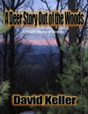 A Deer Story Out Of The Woods