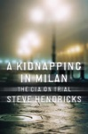 A Kidnapping In Milan The CIA On Trial
