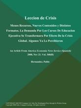 Leccion De Crisis: Menos Recursos, Nuevos Contenidos Y Distintos Formatos. La Demanda Por Los Cursos De Educacion Ejecutiva Se Transformara Por Efecto De La Crisis Global. Algunos Ya Lo Percibieron