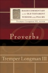 Proverbs Baker Commentary On The Old Testament Wisdom And Psalms